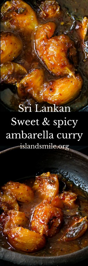Sweet and spicy Sri Lankan AMbarella curry, a vegan, vegetarian curry that combines the two most popular flavors into one, scoop the gravy with a poppadom and get addicted to this wonderfully tasty dish.