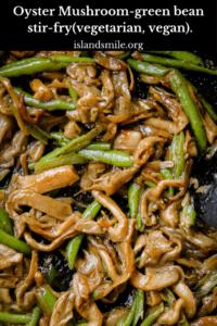 Oyster Mushroom-green bean stir-fry.-islandsmile.org