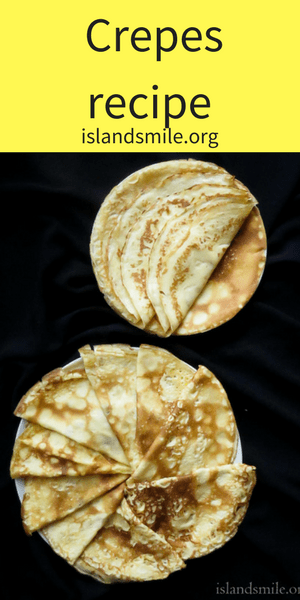 how to make crepes(all you need to know to get it right the first time)-islandsmile.org