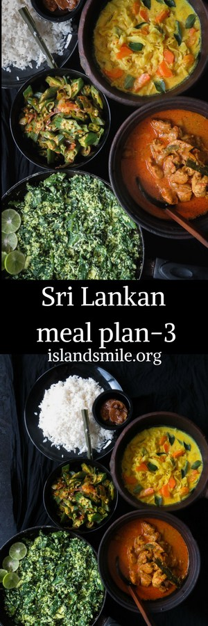 Sri Lankan meal plan 3- Spicy Chicken curry cooked with Srilankan spices, a creamy, coconut milk based cabbage and carrot curry, spicy stir-fried okra, a spinach- coconut mallung with lime pickle completes this easy menu.-islandsmile.org