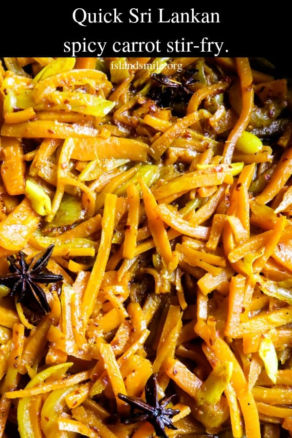 Pan-fried spicy carrots(Sri Lankan). Infused with star anise,this easy,gluten-free, vegan, vegetarian dishmakes the perfect side dish for any meal.#carrots #stirfry #Srilankan