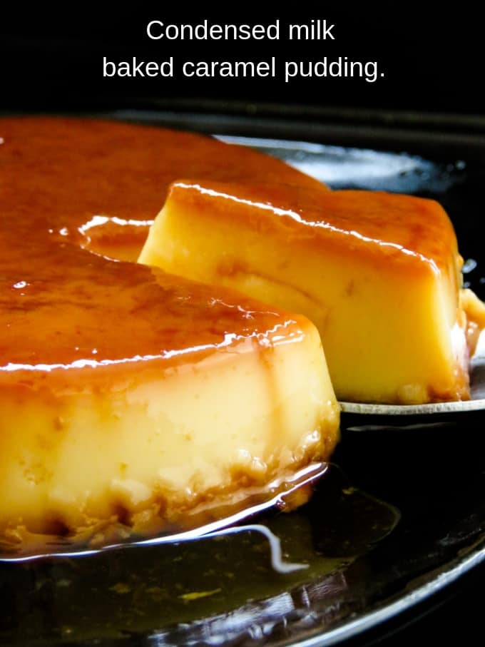 condensed milk caramel pudding- The easiest dessert you'll ever make.  light and smooth in texture, here's how you make the custard-based caramel flan for a crowd. #milkmaid #dessert #condensed milk #easy #baked #caramel #pudding #flan #custard caramel