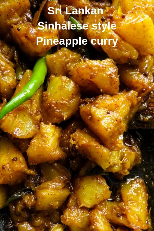 A Sri Lankan spicy pineapple curry cooked the Sinhalese way. it's a curry that can easily be used for a savory side dish for all you lovers of spicy food. The best Sri Lankan Pineapple curry I've cooked so far.